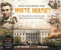 Who Is Haunting the White House? by Jeff Belanger